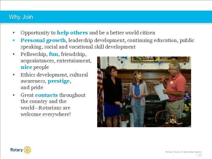 Why Join • • • Opportunity to help others and be a better world