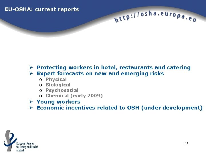 EU-OSHA: current reports Ø Protecting workers in hotel, restaurants and catering Ø Expert forecasts