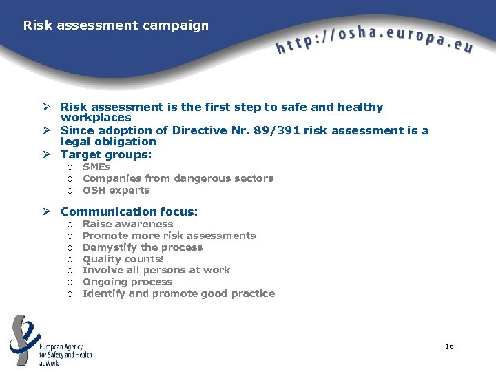 Risk assessment campaign Ø Risk assessment is the first step to safe and healthy