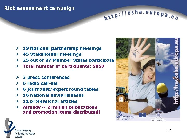 Risk assessment campaign Ø Ø 19 National partnership meetings 45 Stakeholder meetings 25 out