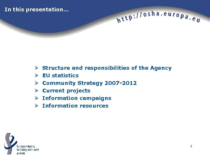 In this presentation… Ø Ø Ø Structure and responsibilities of the Agency EU statistics