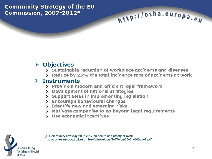 Community Strategy of the EU Commission, 2007 -2012* Ø Objectives o Sustainable reduction of