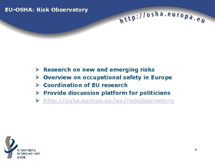 EU-OSHA: Risk Observatory Ø Ø Ø Research on new and emerging risks Overview on