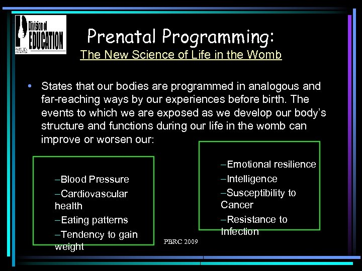 Prenatal Programming: The New Science of Life in the Womb • States that our
