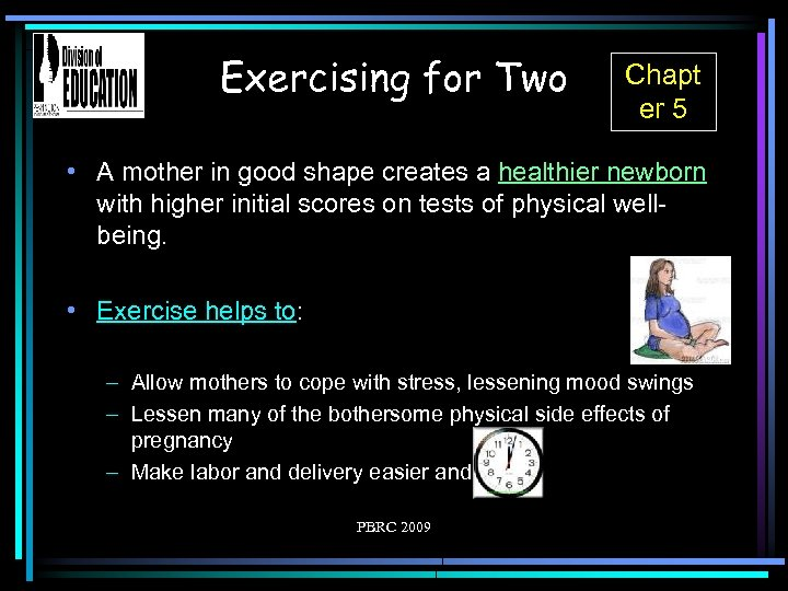 Exercising for Two Chapt er 5 • A mother in good shape creates a