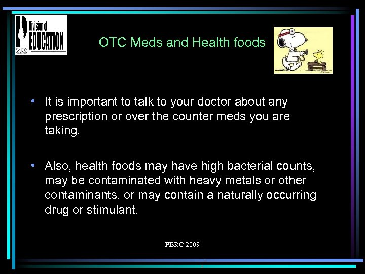 OTC Meds and Health foods • It is important to talk to your doctor