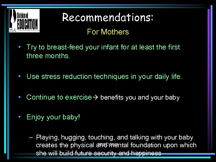 Recommendations: For Mothers • Try to breast-feed your infant for at least the first
