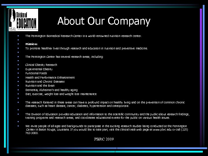 About Our Company • • • • • • The Pennington Biomedical Research Center