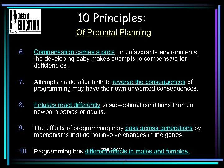 10 Principles: Of Prenatal Planning 6. Compensation carries a price. In unfavorable environments, the