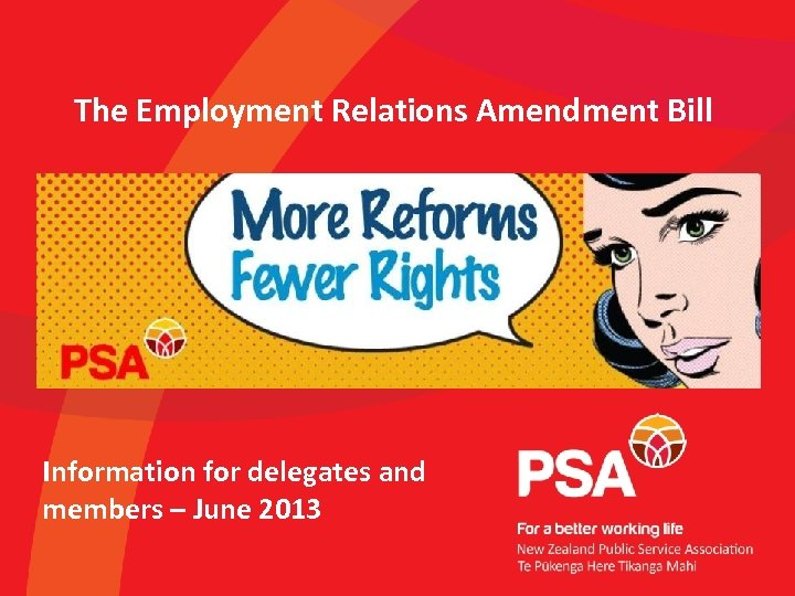 The Employment Relations Amendment Bill Information for delegates and members – June 2013