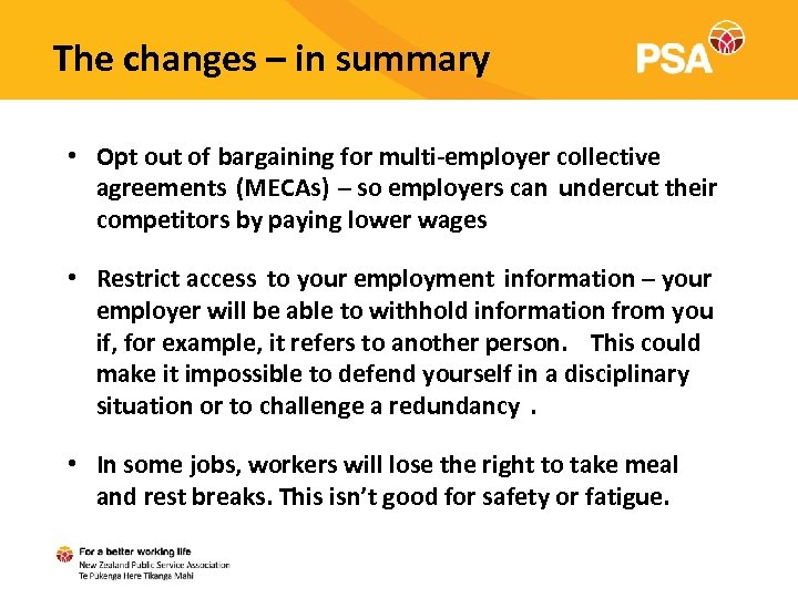 The changes – in summary • Opt out of bargaining for multi-employer collective agreements