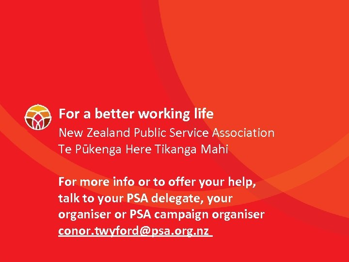 For a better working life New Zealand Public Service Association Te Pūkenga Here Tikanga