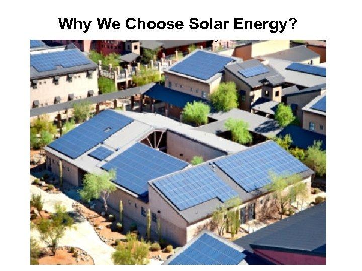 Why We Choose Solar Energy?