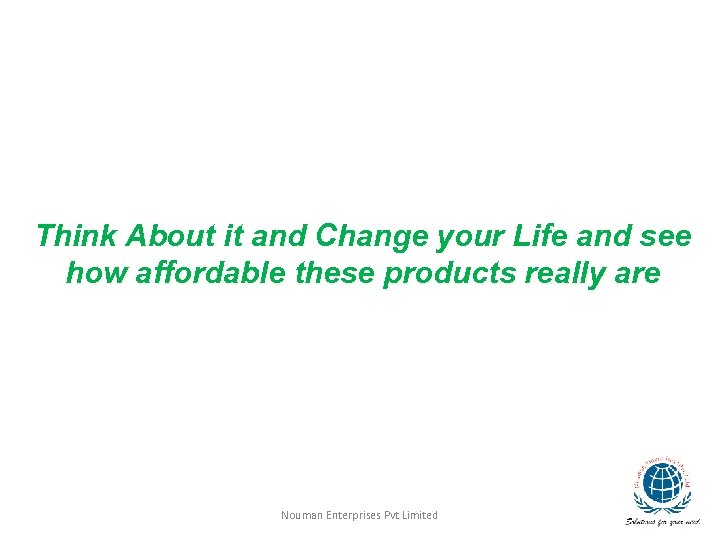 Think About it and Change your Life and see how affordable these products really