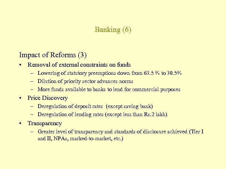 Banking (6) Impact of Reforms (3) • Removal of external constraints on funds –