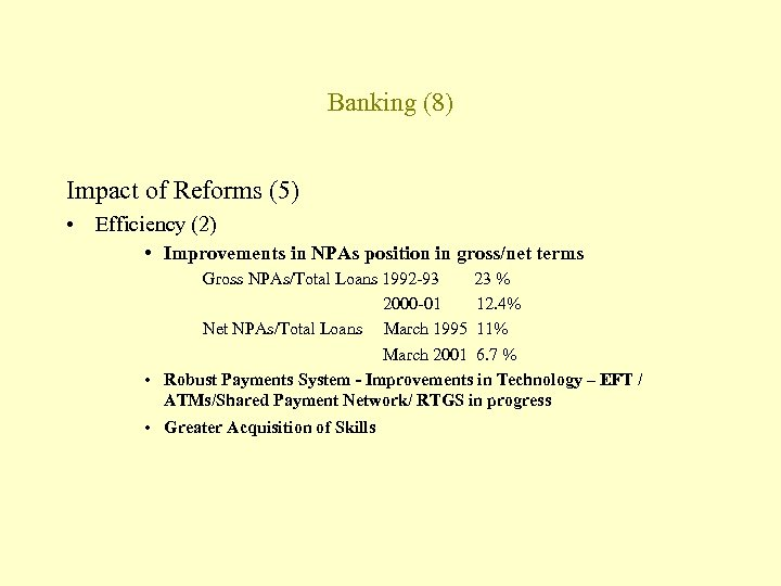 Banking (8) Impact of Reforms (5) • Efficiency (2) • Improvements in NPAs position