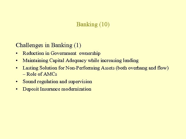 Banking (10) Challenges in Banking (1) • Reduction in Government ownership • Maintaining Capital