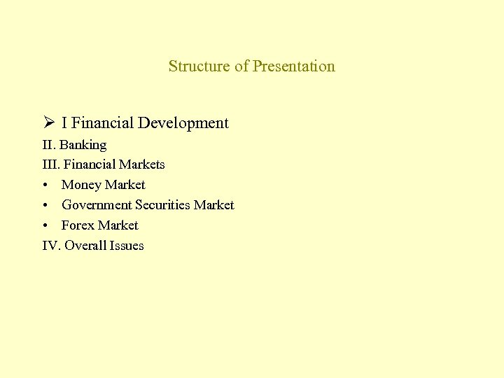 Structure of Presentation Ø I Financial Development II. Banking III. Financial Markets • Money