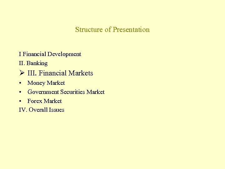 Structure of Presentation I Financial Development II. Banking Ø III. Financial Markets • Money