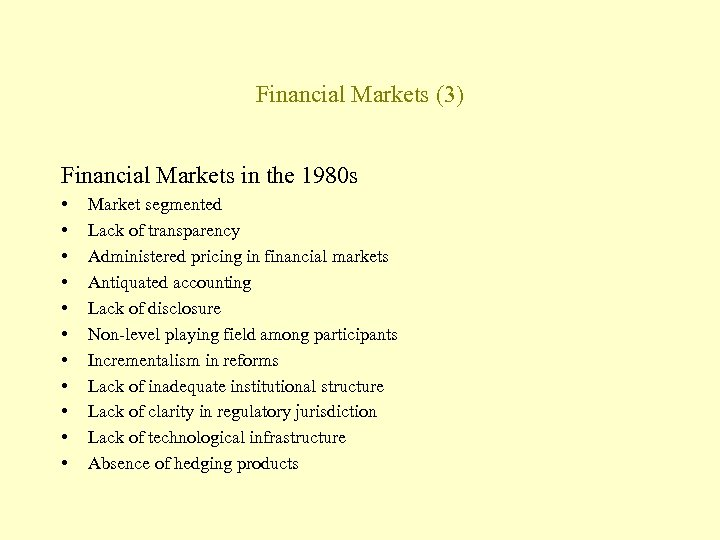 Financial Markets (3) Financial Markets in the 1980 s • • • Market segmented