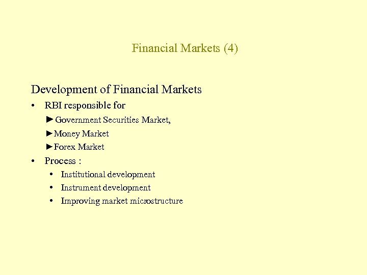 Financial Markets (4) Development of Financial Markets • RBI responsible for ►Government Securities Market,