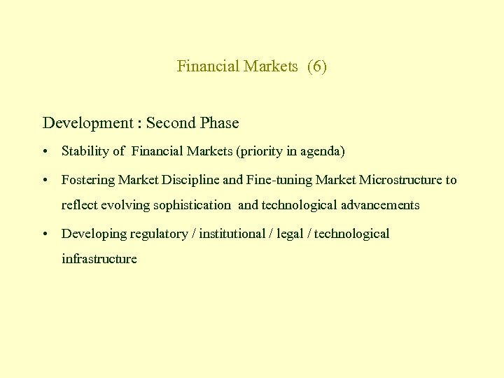 Financial Markets (6) Development : Second Phase • Stability of Financial Markets (priority in