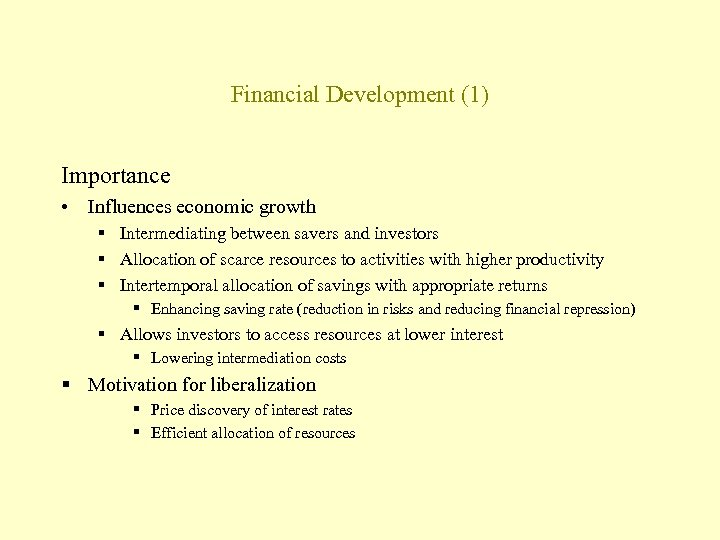 Financial Development (1) Importance • Influences economic growth § Intermediating between savers and investors