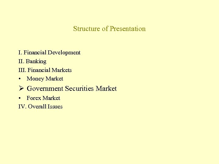 Structure of Presentation I. Financial Development II. Banking III. Financial Markets • Money Market