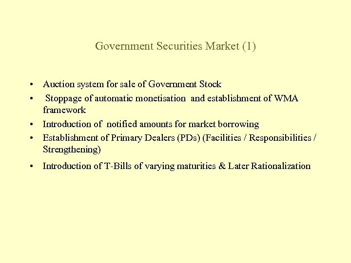 Government Securities Market (1) • Auction system for sale of Government Stock • Stoppage