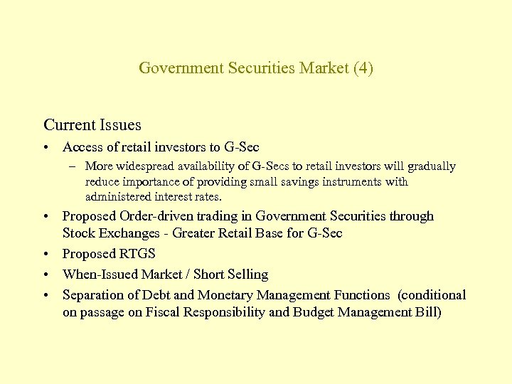 Government Securities Market (4) Current Issues • Access of retail investors to G-Sec –