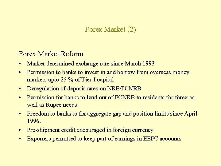 Forex Market (2) Forex Market Reform • Market determined exchange rate since March 1993