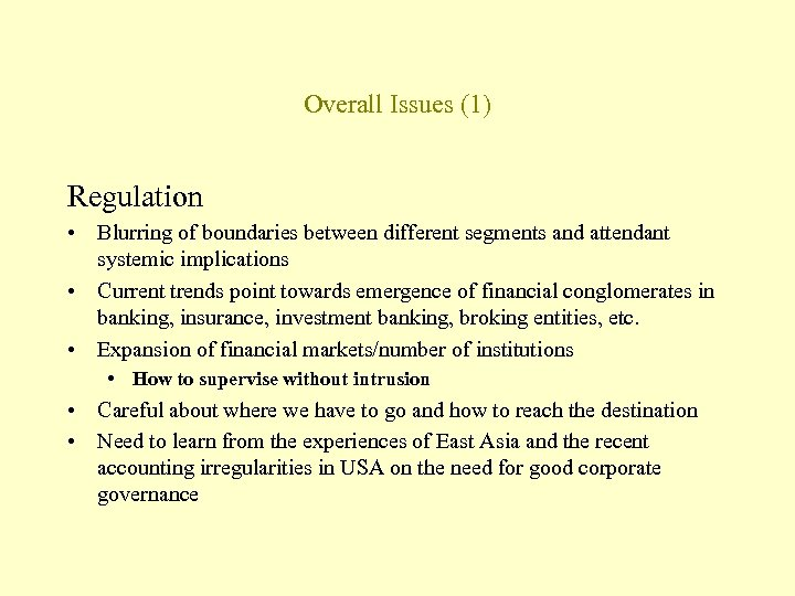 Overall Issues (1) Regulation • Blurring of boundaries between different segments and attendant systemic