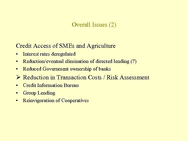 Overall Issues (2) Credit Access of SMEs and Agriculture • Interest rates deregulated •