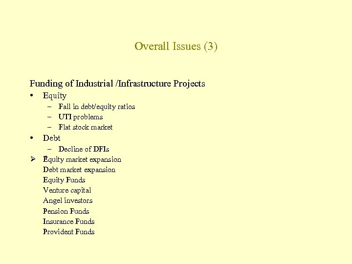 Overall Issues (3) Funding of Industrial /Infrastructure Projects • Equity – Fall in debt/equity