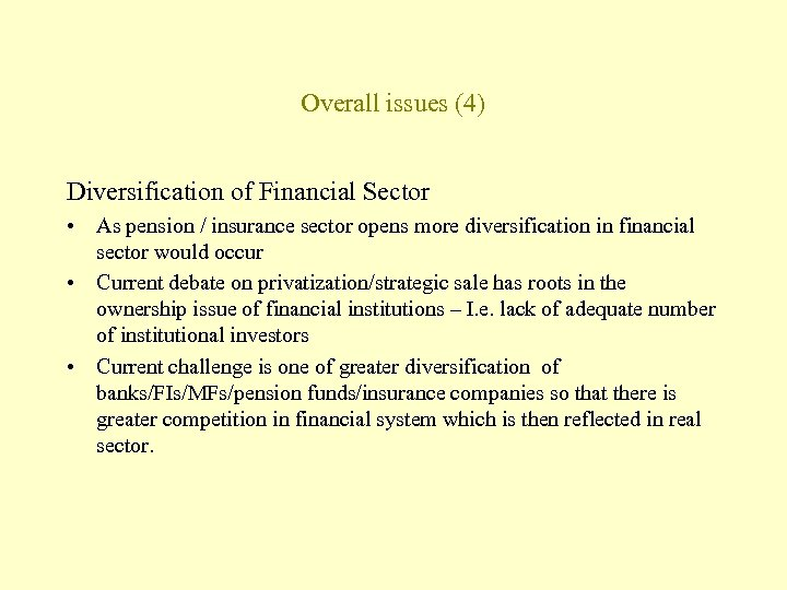 Overall issues (4) Diversification of Financial Sector • As pension / insurance sector opens
