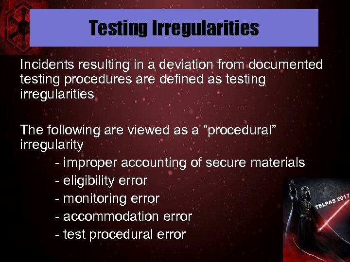 Testing Irregularities Incidents resulting in a deviation from documented testing procedures are defined as