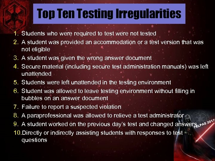 Top Ten Testing Irregularities 1. Students who were required to test were not tested