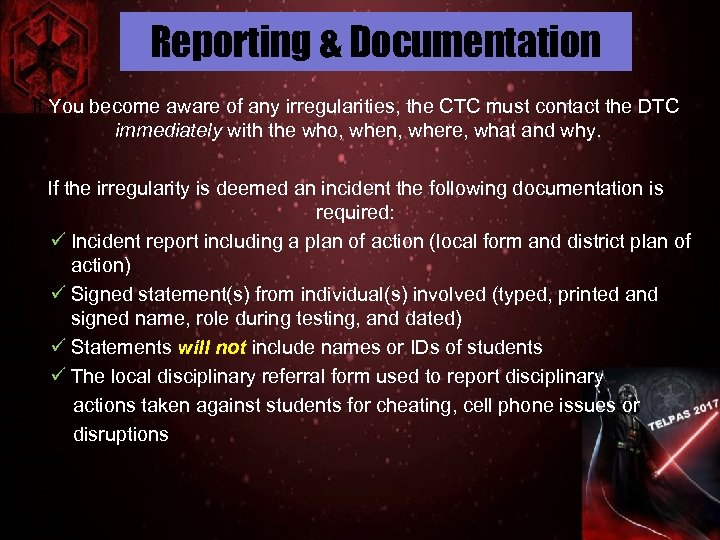 Reporting & Documentation If You become aware of any irregularities, the CTC must contact