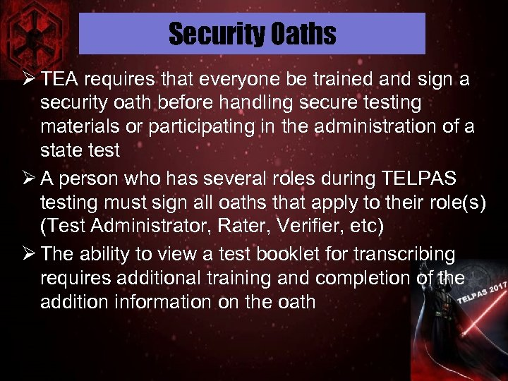 Security Oaths Ø TEA requires that everyone be trained and sign a security oath