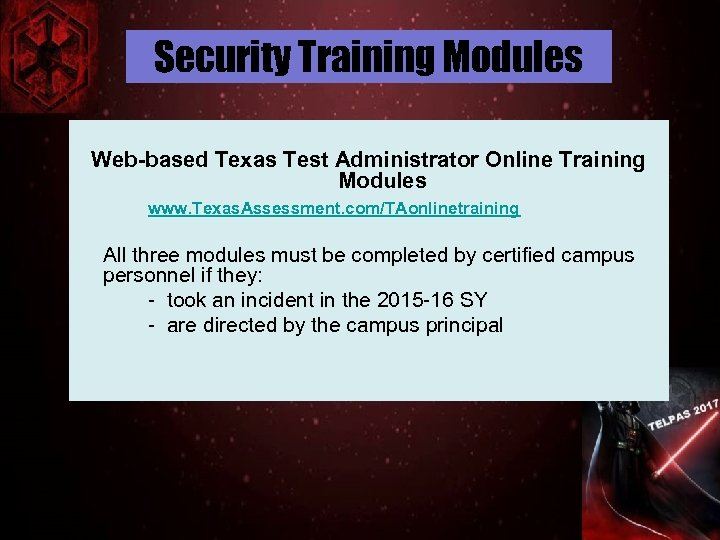 Security Training Modules Web-based Texas Test Administrator Online Training Modules www. Texas. Assessment. com/TAonlinetraining