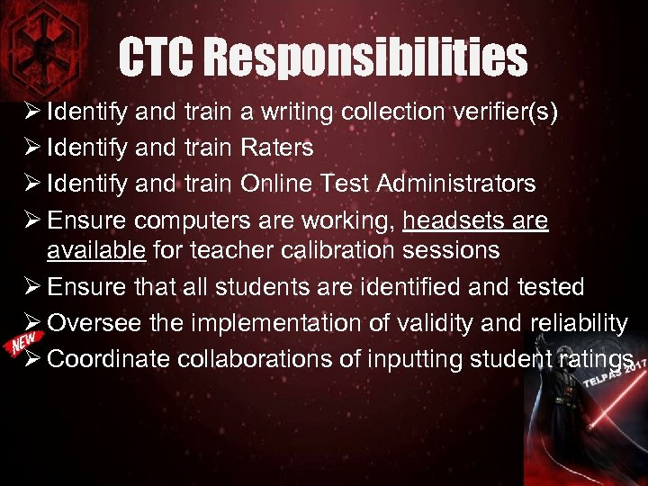 CTC Responsibilities Ø Identify and train a writing collection verifier(s) Ø Identify and train