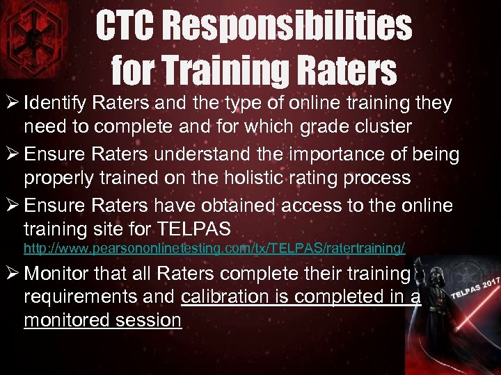CTC Responsibilities for Training Raters Ø Identify Raters and the type of online training