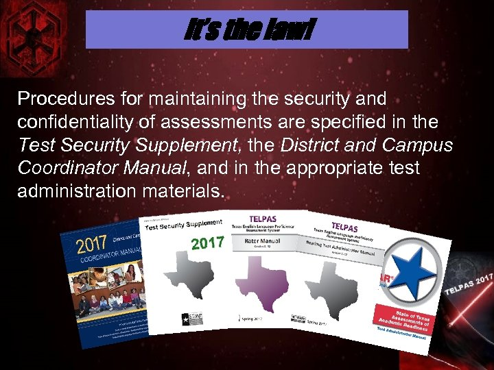 It's the law! Procedures for maintaining the security and confidentiality of assessments are specified