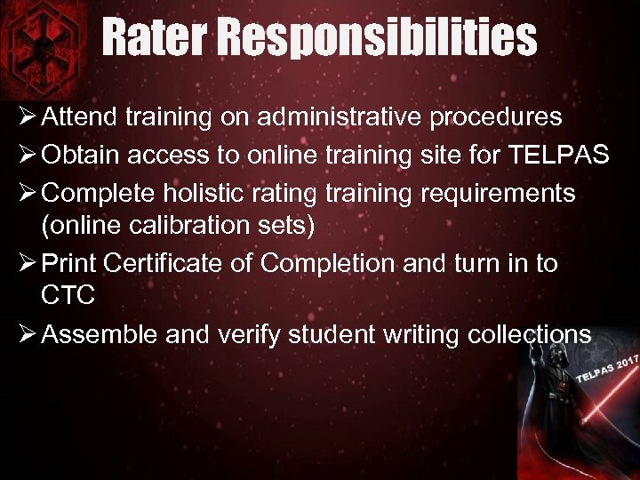 Rater Responsibilities Ø Attend training on administrative procedures Ø Obtain access to online training