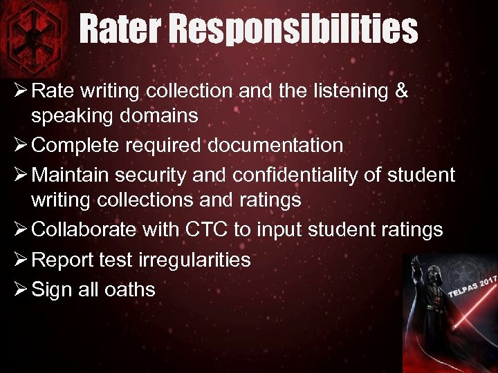 Rater Responsibilities Ø Rate writing collection and the listening & speaking domains Ø Complete