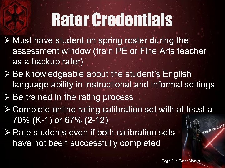 Rater Credentials Ø Must have student on spring roster during the assessment window (train