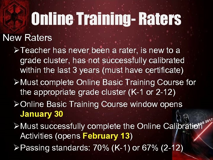 Online Training- Raters New Raters ØTeacher has never been a rater, is new to