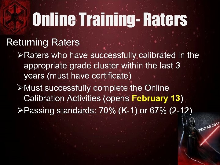 Online Training- Raters Returning Raters ØRaters who have successfully calibrated in the appropriate grade