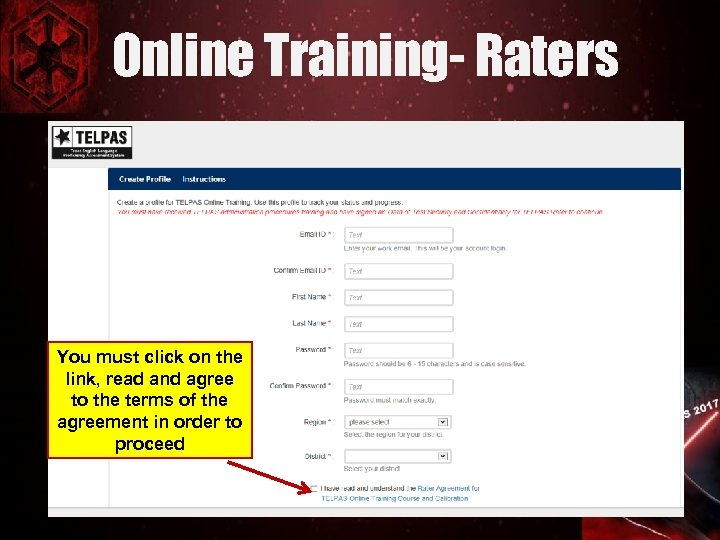 Online Training- Raters You must click on the link, read and agree to the