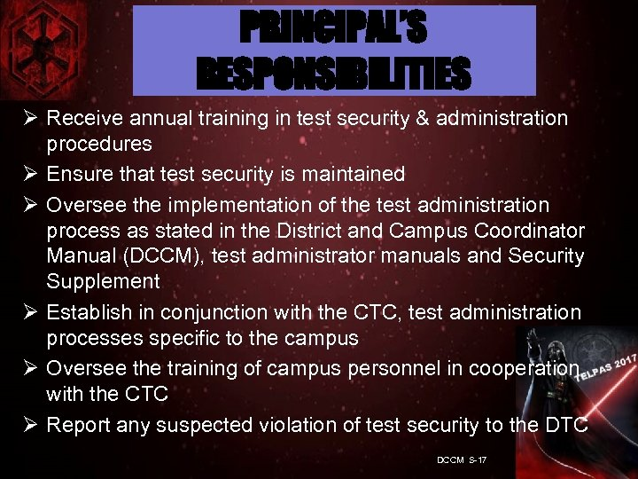 PRINCIPAL'S RESPONSIBILITIES Ø Receive annual training in test security & administration procedures Ø Ensure